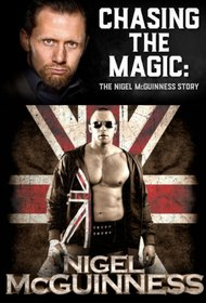 Chasing the Magic: The Nigel McGuiness Story
