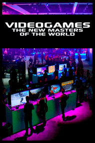 Video Games: The New Masters of the World