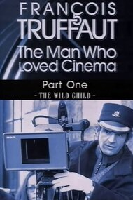 François Truffaut: The Man Who Loved Cinema - The Wild Child