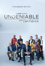 Undeniable with Dan Patrick