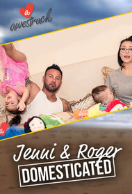 Jenni & Roger: Domesticated