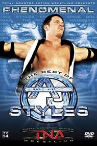 TNA Wrestling: Phenomenal - The Best of AJ Styles