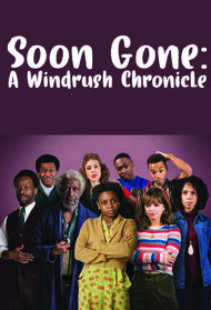 Soon Gone: A Windrush Chronicle