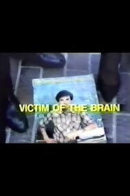 Victim of the Brain