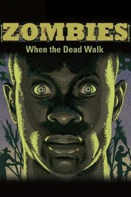Zombies: When the Dead Walk