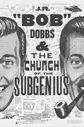 "J.R. ""Bob"" Dobbs and The Church of the SubGenius"
