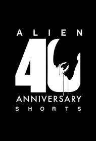Alien: 40th Anniversary Shorts