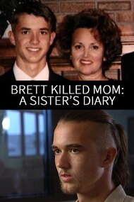 Brett Killed Mom: A Sister's Diary