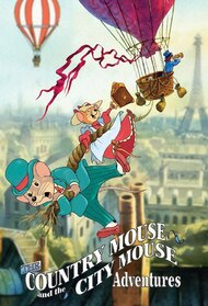 The Country Mouse & the City Mouse Adventures