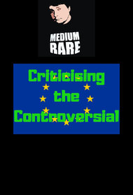 Criticising the Controversial