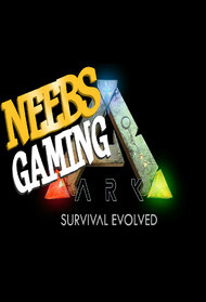 Neebs Gaming - Ark Survival Evolved
