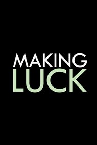 Making Luck