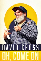 David Cross: Oh Come On
