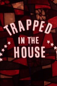 Trapped in the House
