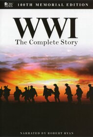 WWI: The Complete Story (100th Memorial Edition)