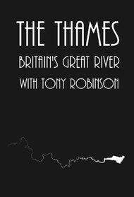 The Thames: Britain's Greatest River With Tony Robinson