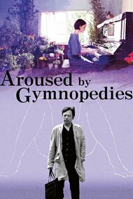 Aroused by Gymnopedies