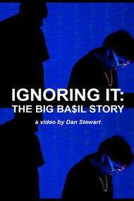 Ignoring It: The Big Ba$il Story