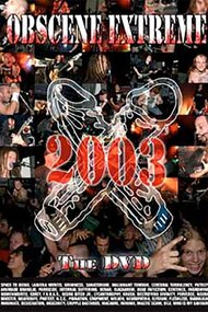 Obscene Extreme 2003 - The DVD