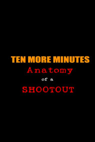Ten More Minutes: Anatomy of a Shootout
