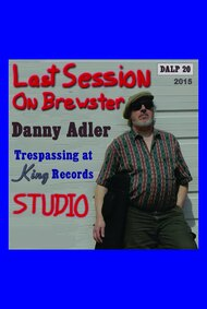 Danny Adler: Trespassin' at King Records - The Last Session on Brewster