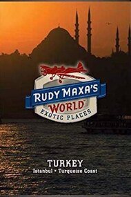 Rudy Maxa's World Exotic Places: Turkey