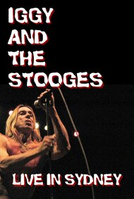 Iggy and The Stooges: Live in Sydney