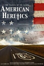 American Heretics: The Politics of the Gospel