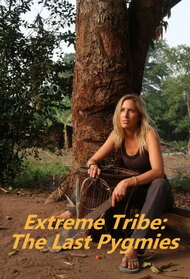 Extreme Tribe: The Last Pygmies