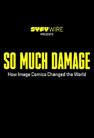 So Much Damage: How Image Comics Changed the World