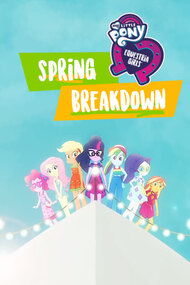 My Little Pony: Equestria Girls - Spring Breakdown