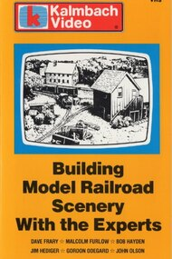 Building Model Railroad Scenery with the Experts