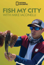 Fish My City With Mike Iacinelli