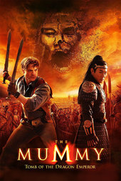 /movies/55316/the-mummy-tomb-of-the-dragon-emperor