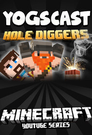 Yogscast: Hole Diggers