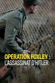 Opération Foxley : L'assassinat d'Hitler