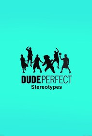 Dude Perfect: Stereotypes