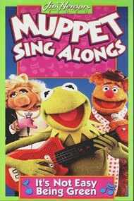 Muppet Sing Alongs: It's Not Easy Being Green