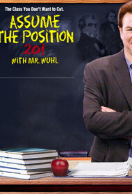 Assume the Position 201 with Mr. Wuhl