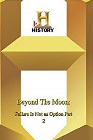 Beyond the Moon: Failure Is Not an Option 2