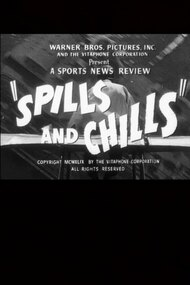 Spills and Chills