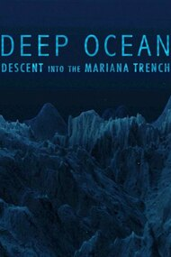 Deep Ocean: Descent into the Mariana Trench