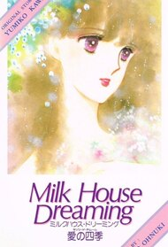 Milk House Dreaming