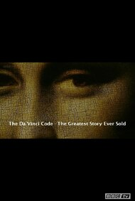 The Da Vinci Code: The Greatest Story Ever Sold