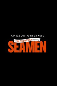 The Grand Tour Presents: Seamen