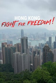 Hong Kong: Fight For Freedom