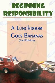 Beginning Responsibility: A Lunchroom Goes Bananas