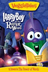 VeggieTales: Larry-Boy and the Rumor Weed