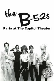 The B-52's: Party at The Capitol Theatre
