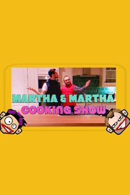 Martha & Martha: Cooking Show